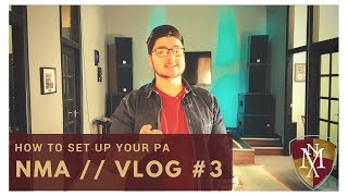 NMA // Vlog #3 - How to Setup your PA