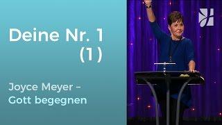 Lass Gott deine Nr. 1 sein (1) – Joyce Meyer – Gott begegnen