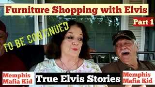 Furniture Shopping With Elvis. Part 1