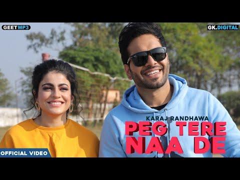 Peg Tere Naa De : Karaj Randhawa (Full Song) Latest Punjabi Songs | GK Digital | Geet MP3