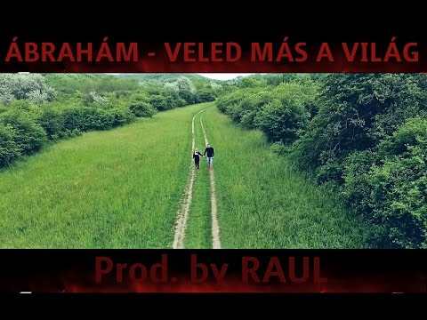 ÁBRAHÁM - VELED MÁS A VILÁG (Official Music Video)