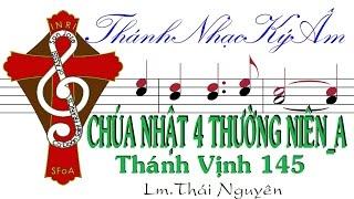 CHÚA NHẬT 4 THƯỜNG NIÊN A TV.145  Lm Thái Nguyên [Thánh Nhạc Ký Âm] TnkaATN4tn