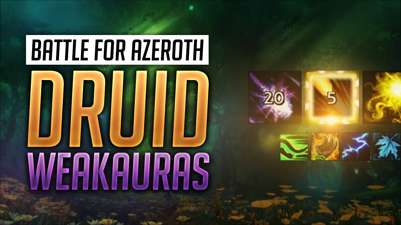 Druid WeakAuras BFA Patch 8 1 5 + Guide - Balance, Feral, Guardian and  Restoration