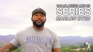 Ballplayers Like Us with Marlon Byrd | Chase d'Arnaud
