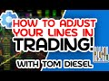 - How To Adjust Your Lines In Trading w/ TomDiesel