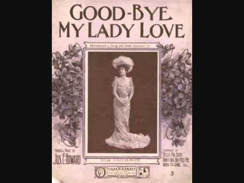Harry Macdonough - Good-Bye, My Lady Love (1904)