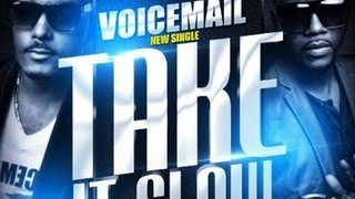 Download Voice Mail - Take It Slow [Voyage Riddim] Feb 2013 MP3 song and Music Video