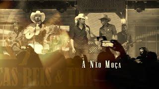 Lucas Reis & Thácio - A Não Moça (Part. João Carreiro) [DVD SALOON LRT]