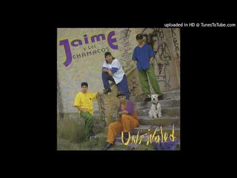 Jaime y Los Chamacos - A Ti Es A Quien Quiero (1993)