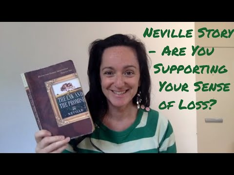 Neville Story - Are You Supporting Your Sense of Loss?