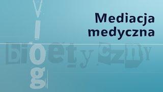 #VlogBioetyczny   Mediacja medyczna