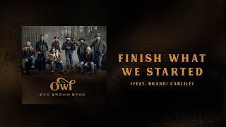 Zac Brown Band - Finish What We Started Feat. Brandi Carlile (AUDIO)