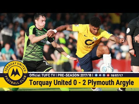 Official TUFC TV   Torquay United 0 - 2 Plymouth Argyle 18/07/17