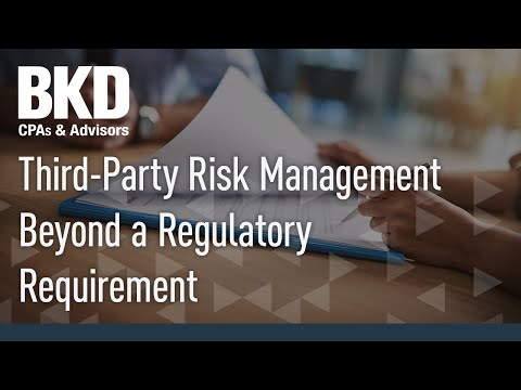 Third-Party Risk Management – Beyond a Regulatory Requirement