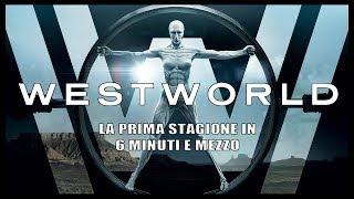 La prima stagione di Westworld in 6 minuti e mezzo