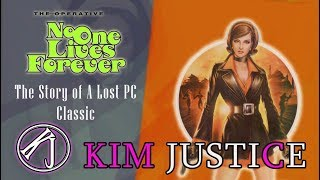 No One Lives Forever 1 + 2: The Story of a Lost PC Classic - Kim Justice