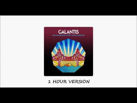 Galantis ft. Sofia Carson- San Francisco (1 HOUR VERSION)