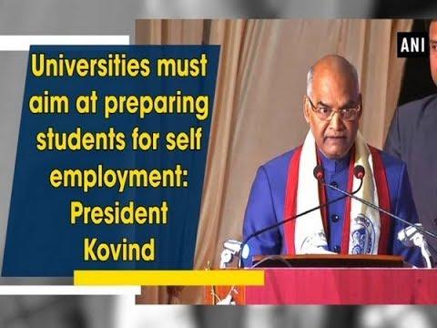 Universities must aim at preparing students for self employment: President Kovind - Gujarat News
