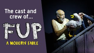 Meet the Cast and Crew of Fup: A Modern Fable
