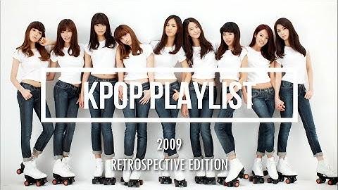 KPOP 2009 PLAYLIST (RETROSPECTIVE EDITION)