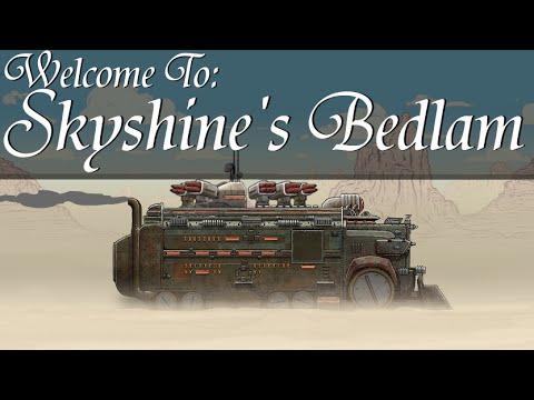 Welcome To: Skyshine's Bedlam!