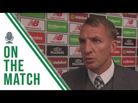 Celtic FC - Brendan Rodgers' post-#CELHIB reaction
