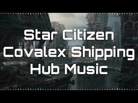 🎵 Star Citizen Soundtrack - Covalex Shipping Hub 🎵