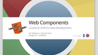 Web Components: A Tectonic Shift for Web Development - Google I/O 2013
