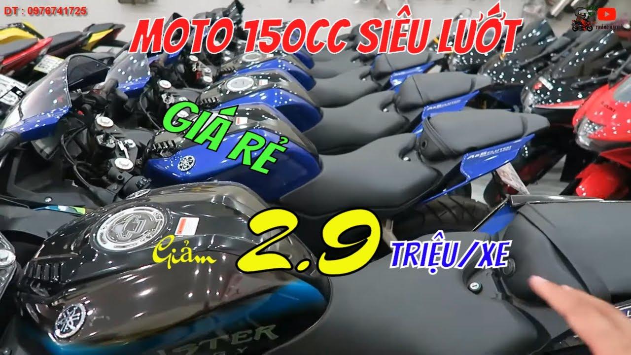 Báo Giá Nhanh Lô Moto 150cc Cũ Giá Rẻ CBR 150R , MT-15 , R15V3, GSX r150 | Thắng Biker