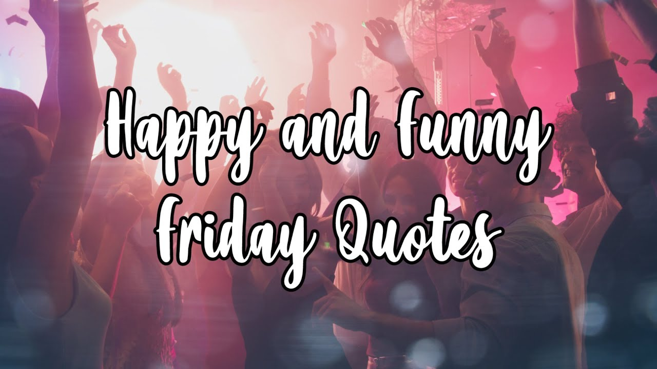 Funny And Happy Friday Quotes