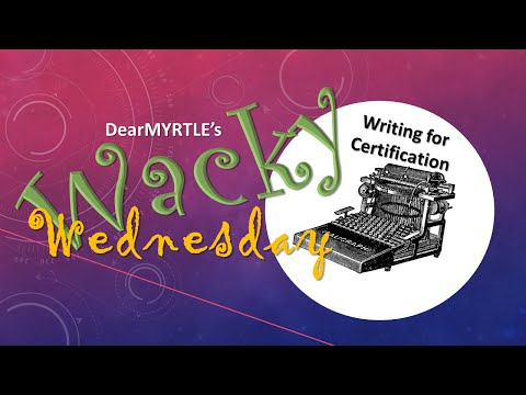 WACKY Wednesday: Writing For Certification