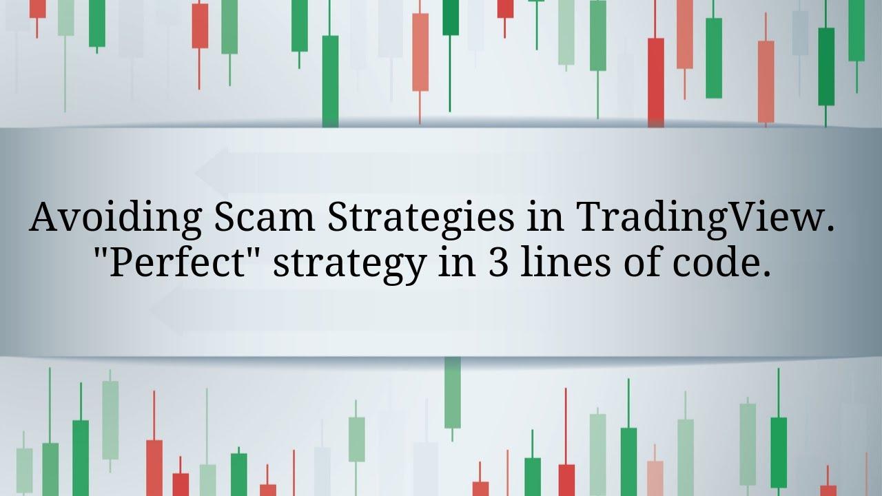 Avoiding Scam Strategies in TradingView