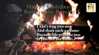 HAPPY HOLIDAYS TO OUR RELENTLESS FAMILY - CHESTNUTS - THE CHRISTMAS SONG