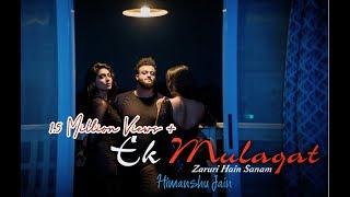 Ek Mulakat Zaruri Hai Sanam | Acoustic EDM Mix | Himanshu Jain | Zinda Rehne Ke Liye - Sirf Tum