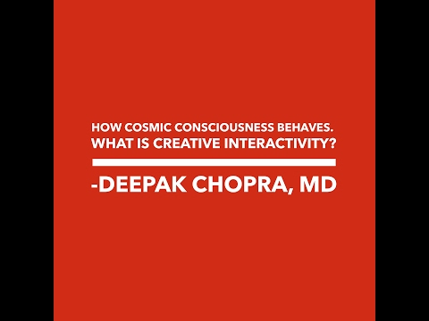 How Cosmic Consciousness behaves. What is Creative Interactivity?