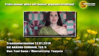 DIE AKASHA-CHRONIK, TEIL 2 ~ Teal Swan ~ 12.01.2019 - Transinformation