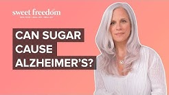 Can Sugar Cause Alzheimer's?