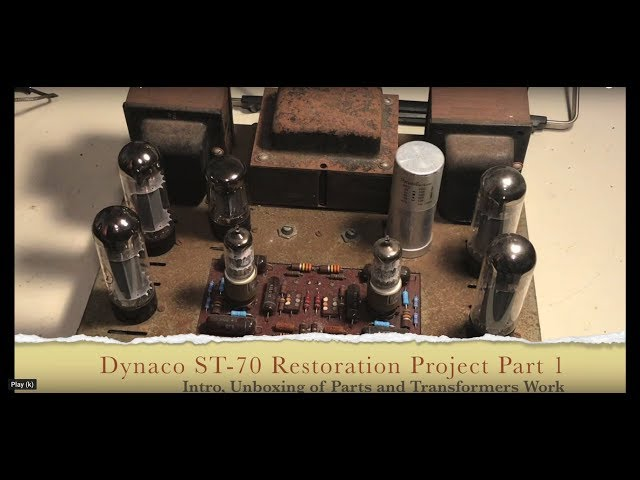 The Dynaco Dynakit ST70 Stereo Amplifier Restoration Project Part 1