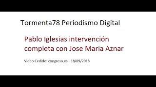 Pablo Iglesias intervención completa con Jose Maria Aznar