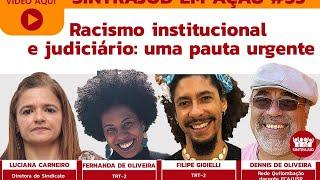 Racismo institucional e judiciário: uma pauta urgente