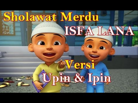 Isfa Lana Versi Upin Ipin | Isyfa Lana Nissa Sabyan Cover Upin dan Ipin | Sholawat Isfa' Lana lirik