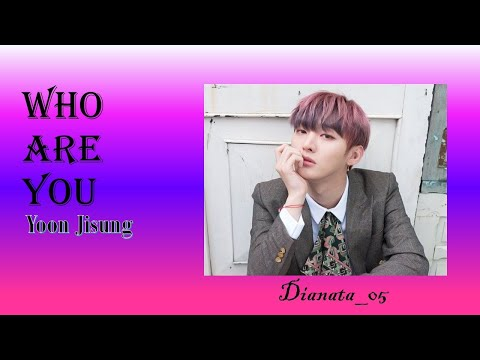 "Free Download [easy Lyric] Who Are You ""yoon Jisung"" Mp3 dan Mp4"