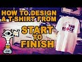 #T365: How To Design And Print A T-Shirt For Your Clothing Brand From Start To Finish