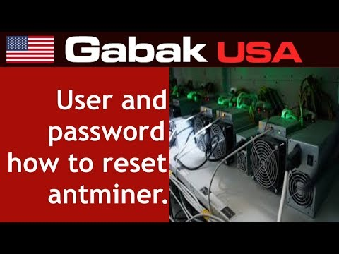 user and password & how to reset antminer