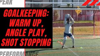 Goalkeeper Training: Warm up, Angle Play and Shot Stopping