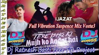Ek baat khu kya izazat hai | Arijit Singh, Meet Bros | Full Vibration Suspence Mix Dj Ratnesh Basti