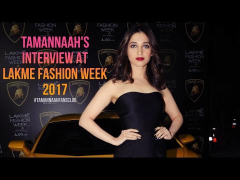 Tamannaah's Interview at Lakme Fashion Week 2017