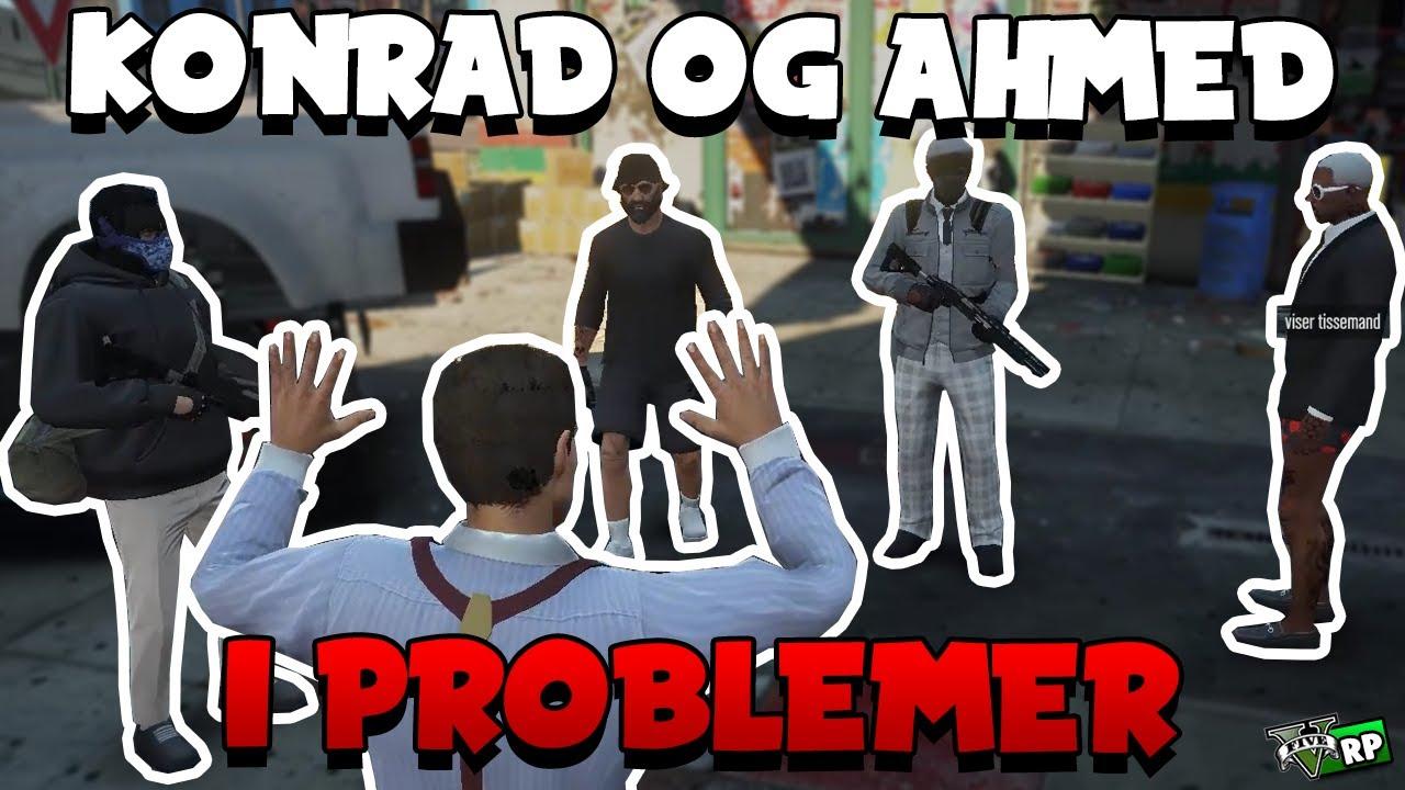 KONRAD OG AHMED I PROBLEMER! | GTA 5 RP