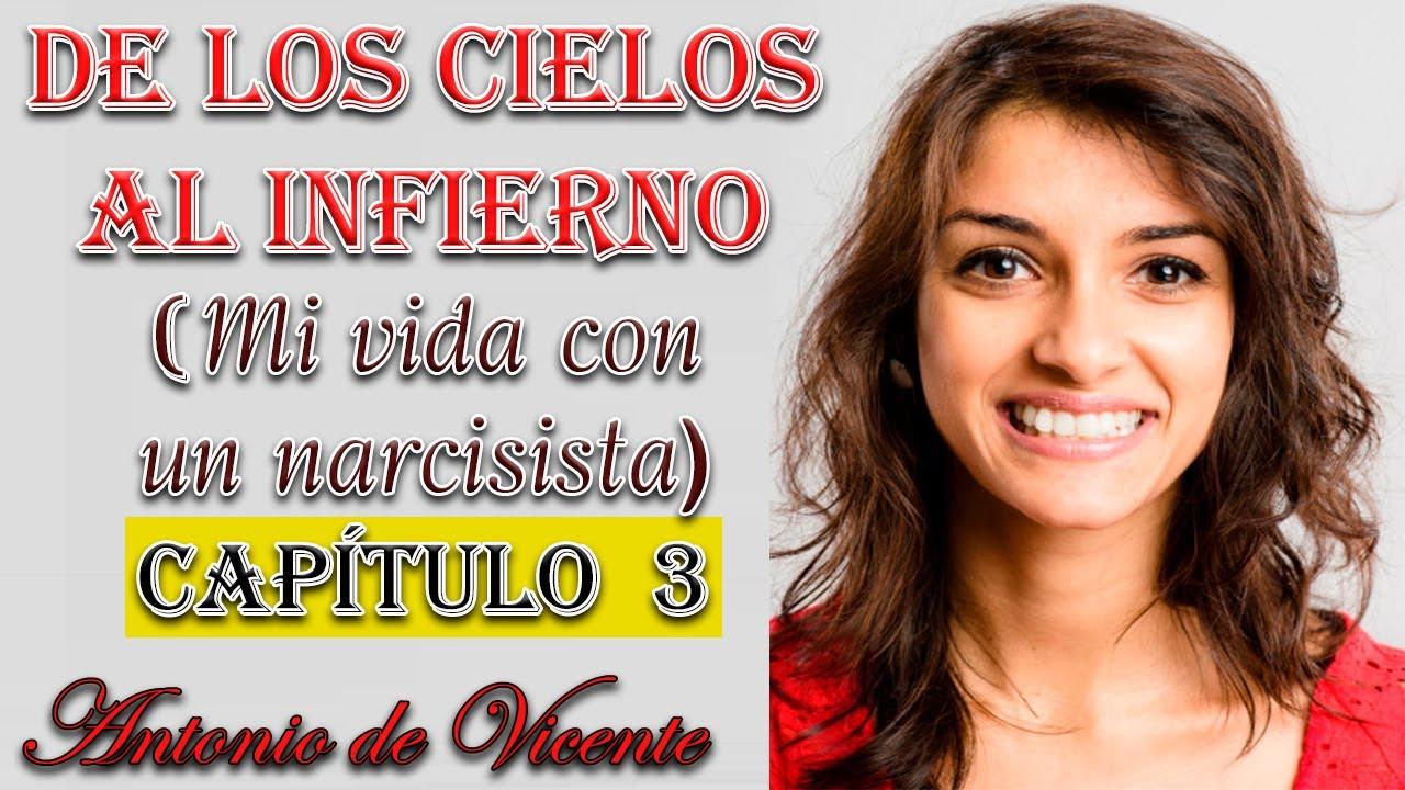 DE LOS CIELOS AL INFIERNO: CAPÍTULO 3 / MI VIDA CON UN NARCISISTA