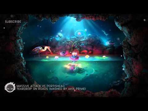Massive Attack vs Portishead - Teardrop on Roads (Mashed by Jaya Prime)
